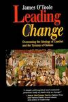 Leading Change: Overcoming the Ideology of Comfort and the Tyranny of Custom (1555426085) cover image