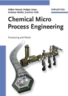 Chemical Micro Process Engineering: Processing and Plants (3527309985) cover image