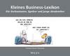Kleines Business-Lexikon: Für Enthusiasten, Zyniker und junge Akademiker (3527801685) cover image