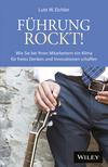 Führung rockt!: Wie Sie bei Ihren Mitarbeitern ein Klima für freies Denken und Innovationen schaffen  (3527807985) cover image