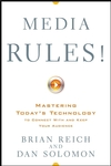 Media Rules!: Mastering Today's Technology to Connect With and Keep Your Audience (0470108886) cover image