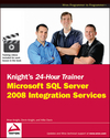 Knight's 24-Hour Trainer: Microsoft SQL Server 2008 Integration Services (0470550686) cover image