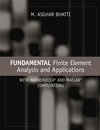 Fundamental Finite Element Analysis and Applications: with Mathematica and Matlab Computations (0471648086) cover image