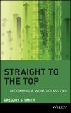 Straight to the Top: Becoming a World-Class CIO (0471744786) cover image