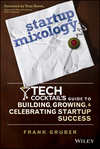 Startup Mixology: Tech Cocktail's Guide to Building, Growing, and Celebrating Startup Success (1118844386) cover image
