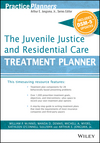 The Juvenile Justice and Residential Care Treatment Planner, with DSM 5 Updates (1119073286) cover image