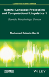 Natural Language Processing and Computational Linguistics: Speech, Morphology and Syntax (1848218486) cover image