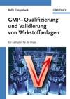 GMP-Qualifizierung und Validierung von Wirkstoffanlagen: Ein Leitfaden für die Praxis (3527659986) cover image