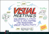 Visual Meetings: How Graphics, Sticky Notes and Idea Mapping Can Transform Group Productivity (0470601787) cover image