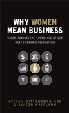 Why Women Mean Business: Understanding the Emergence of our next Economic Revolution (0470725087) cover image