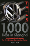 1,000 Days in Shanghai: The Volkswagen Story - The First Chinese-German Car Factory (0470823887) cover image