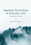 Applying Psychology to Everyday Life: A Beginner's Guide (0470869887) cover image