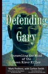 Defending Gary: Unraveling the Mind of the Green River Killer (0787995487) cover image