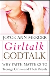 GirlTalk / GodTalk: Why Faith Matters to Teenage Girls--and Their Parents (1118493087) cover image