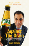 Against the Grain: Lessons in Entrepreneurship from the Founder of Cobra Beer (1906465487) cover image