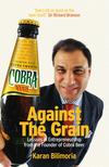 Against the Grain: Lessons in Entrepreneurship from the Founder of Cobra Beer (1906465487) cover image