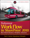 Professional Workflow in SharePoint 2010: Real World Business Workflow Solutions (0470617888) cover image