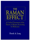 thumbnail image: The Raman Effect A Unified Treatment of the Theory of Raman Scattering by Molecules