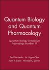 Quantum Biology and Quantum Pharmacology: Quantum Biology Symposium Proceedings Number 17 (0471545988) cover image