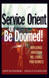 Service Orient or Be Doomed!: How Service Orientation Will Change Your Business (0471768588) cover image