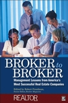 Broker to Broker: Management Lessons From America's Most Successful Real Estate Companies (0471783188) cover image