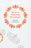 What is Historical Sociology? (0745660088) cover image