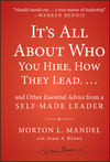 It's All About Who You Hire, How They Lead...and Other Essential Advice from a Self-Made Leader (1118379888) cover image