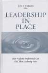 Leadership in Place: How Academic Professionals Can Find Their Leadership Voice (1933371188) cover image