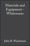 Materials and Equipment - Whitewares, Volume 13, Issue 1/2 (0470315989) cover image