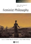 The Blackwell Guide to Feminist Philosophy (0631224289) cover image
