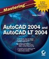 Mastering AutoCAD 2004 and AutoCAD LT 2004 (0782141889) cover image