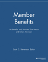 Member Benefits: 96 Benefits and Services That Attract and Retain Members (1118691989) cover image