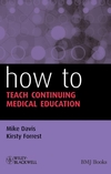 How to Teach Continuing Medical Education (1405153989) cover image