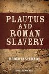 Plautus and Roman Slavery (1405196289) cover image