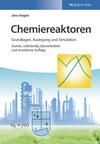 thumbnail image: Chemiereaktoren: Grundlagen, Auslegung und Simulation, 2. Auflage