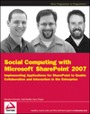 Social Computing with Microsoft SharePoint 2007: Implementing Applications for SharePoint to Enable Collaboration and Interaction in the Enterprise (047042138X) cover image