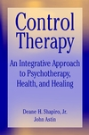 Control Therapy: An Integrated Approach to Psychotherapy, Health, and Healing (047155278X) cover image