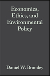 Economics, Ethics, and Environmental Policy: Contested Choices (063122968X) cover image