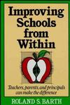 Improving Schools from Within: Teachers, Parents, and Principals Can Make the Difference (155542368X) cover image