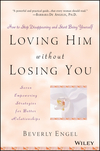 Loving Him without Losing You: How to Stop Disappearing and Start Being Yourself (0471409790) cover image
