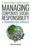 Managing Corporate Social Responsibility: A Communication Approach (1444336290) cover image