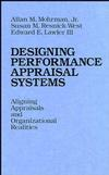 Designing Performance Appraisal Systems: Aligning Appraisals and Organizational Realities (1555421490) cover image