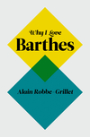 Why I Love Barthes (0745650791) cover image