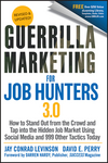 Guerrilla Marketing for Job Hunters 3.0: How to Stand Out from the Crowd and Tap Into the Hidden Job Market using Social Media and 999 other Tactics Today (1118019091) cover image