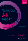 Feminism Art Theory: An Anthology 1968 - 2014, 2nd Edition (1118360591) cover image