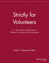 Strictly for Volunteers: 111 Tips, Ideas and Morsels of Wisdom for Anyone Who Volunteers (1118693191) cover image