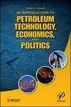An Introduction to Petroleum Technology, Economics, and Politics (1118012992) cover image
