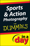 Sports and Action Photography In A Day For Dummies (1118385292) cover image