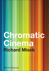 Chromatic Cinema: A History of Screen Color (1444332392) cover image