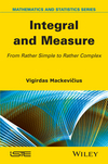 Integral and Measure: From Rather Simple to Rather Complex (1848217692) cover image